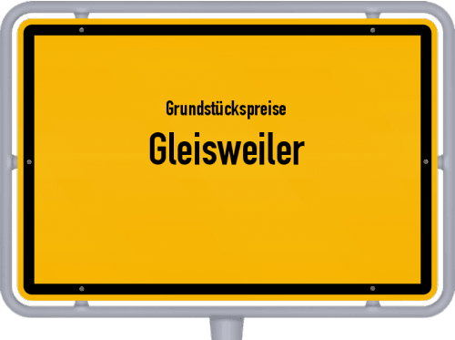 Grundstückspreise Gleisweiler 2019