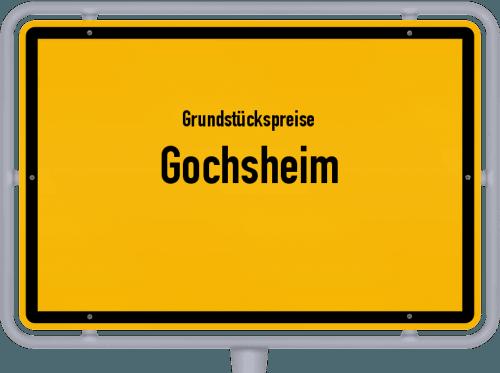 Grundstückspreise Gochsheim 2019