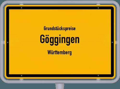 Grundstückspreise Göggingen (Württemberg) 2021