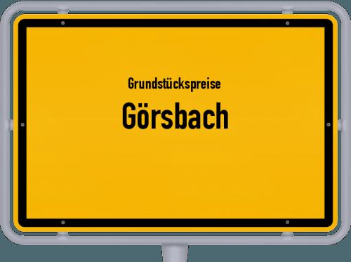 Grundstückspreise Görsbach 2019
