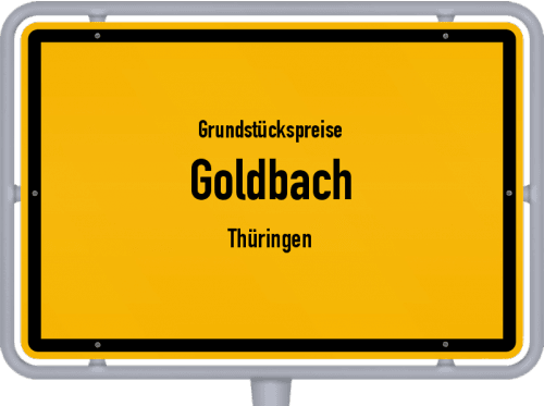 Grundstückspreise Goldbach (Thüringen) 2019