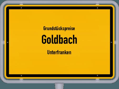 Grundstückspreise Goldbach (Unterfranken) 2019