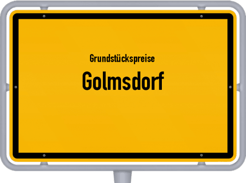 Grundstückspreise Golmsdorf 2019