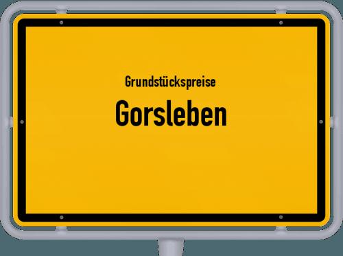Grundstückspreise Gorsleben 2019