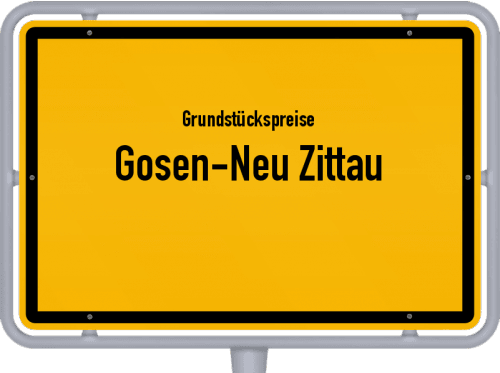 Grundstückspreise Gosen-Neu Zittau 2021