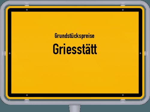 Grundstückspreise Griesstätt 2019
