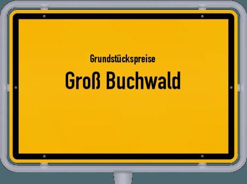 Grundstückspreise Groß Buchwald 2021