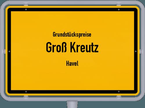Grundstückspreise Groß Kreutz (Havel) 2021