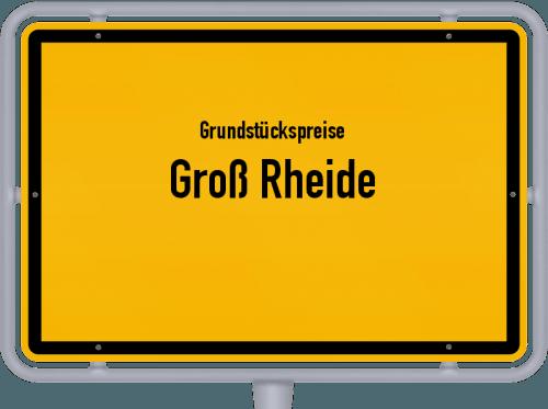 Grundstückspreise Groß Rheide 2021
