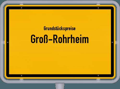 Grundstückspreise Groß-Rohrheim 2019