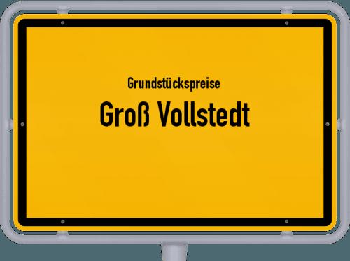 Grundstückspreise Groß Vollstedt 2021