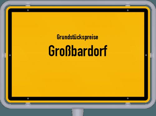 Grundstückspreise Großbardorf 2021