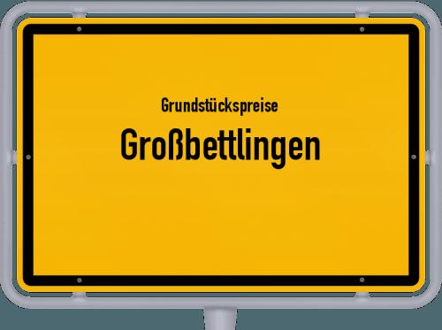 Grundstückspreise Großbettlingen 2018