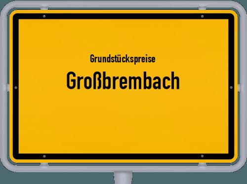 Grundstückspreise Großbrembach 2019