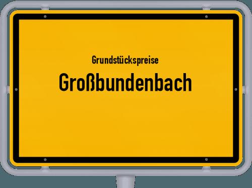 Grundstückspreise Großbundenbach 2019