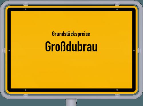 Grundstückspreise Großdubrau 2019