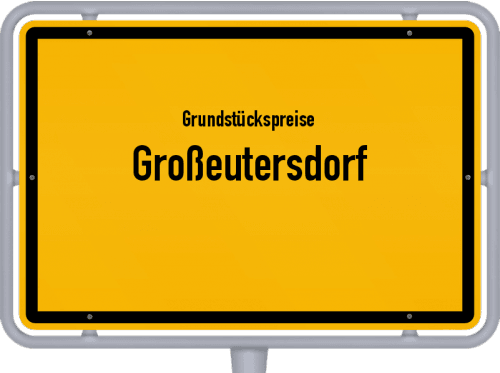 Grundstückspreise Großeutersdorf 2019