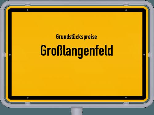 Grundstückspreise Großlangenfeld 2019