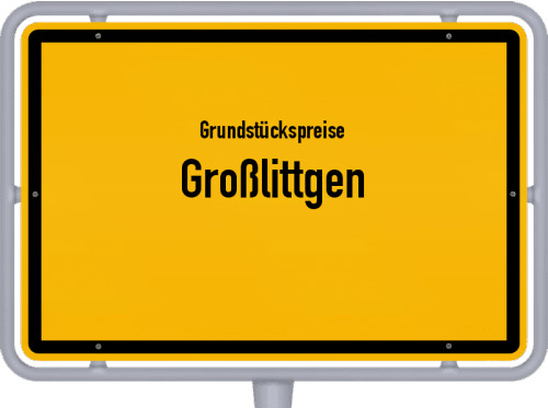 Grundstückspreise Großlittgen 2019