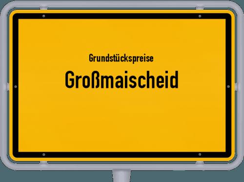 Grundstückspreise Großmaischeid 2019