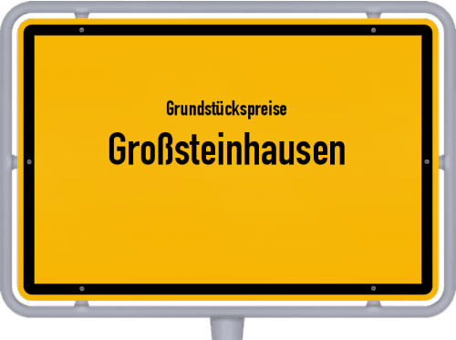 Grundstückspreise Großsteinhausen 2019