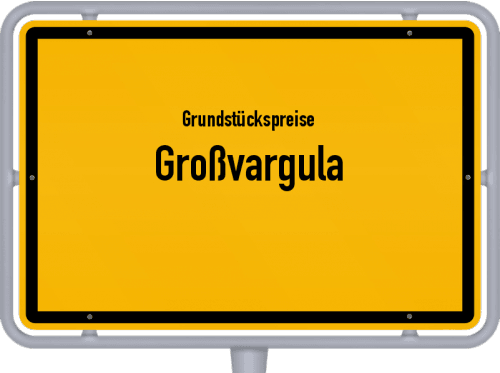 Grundstückspreise Großvargula 2019