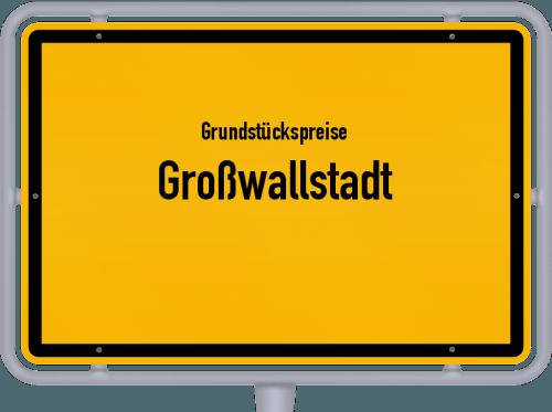 Grundstückspreise Großwallstadt 2021