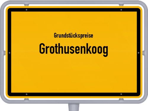 Grundstückspreise Grothusenkoog 2021