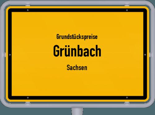 Grundstückspreise Grünbach (Sachsen) 2019