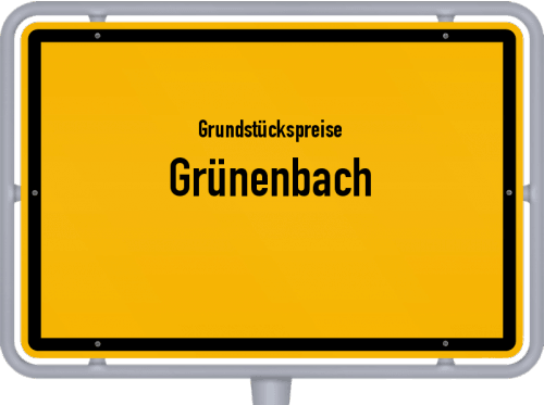 Grundstückspreise Grünenbach 2019