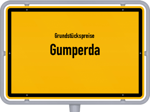 Grundstückspreise Gumperda 2019