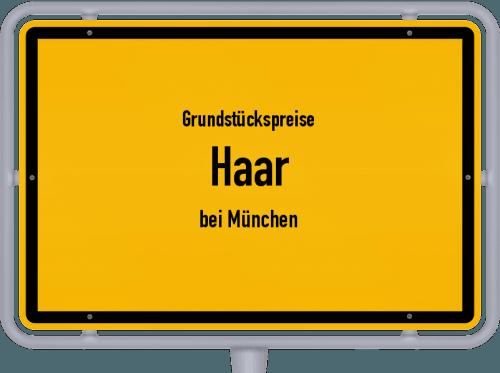 Grundstückspreise Haar (bei München) 2019