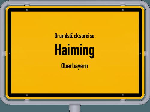 Grundstückspreise Haiming (Oberbayern) 2019
