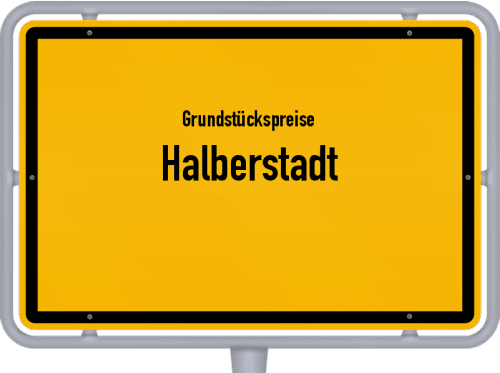 Grundstückspreise Halberstadt 2021