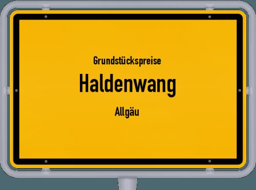 Grundstückspreise Haldenwang (Allgäu) 2021