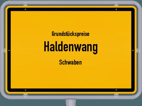 Grundstückspreise Haldenwang (Schwaben) 2021