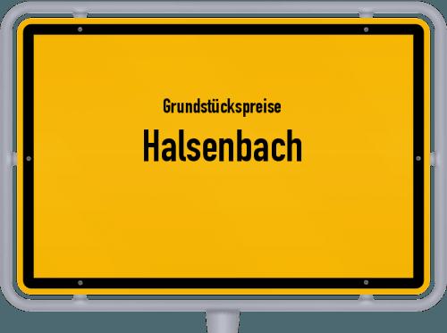 Grundstückspreise Halsenbach 2019