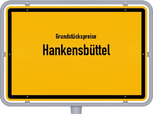 Grundstückspreise Hankensbüttel 2019