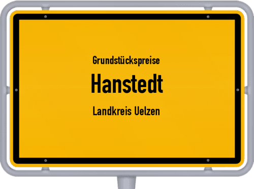 Grundstückspreise Hanstedt (Landkreis Uelzen) 2021