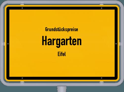 Grundstückspreise Hargarten (Eifel) 2019