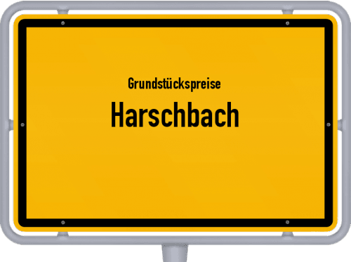 Grundstückspreise Harschbach 2019