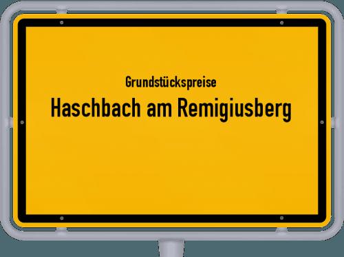 Grundstückspreise Haschbach am Remigiusberg 2019