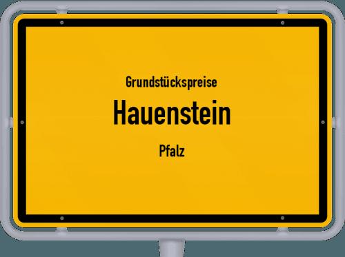 Grundstückspreise Hauenstein (Pfalz) 2019