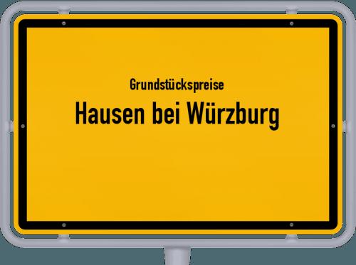 Grundstückspreise Hausen bei Würzburg 2019