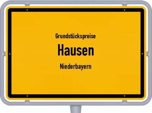 Grundstückspreise Hausen (Niederbayern) 2019