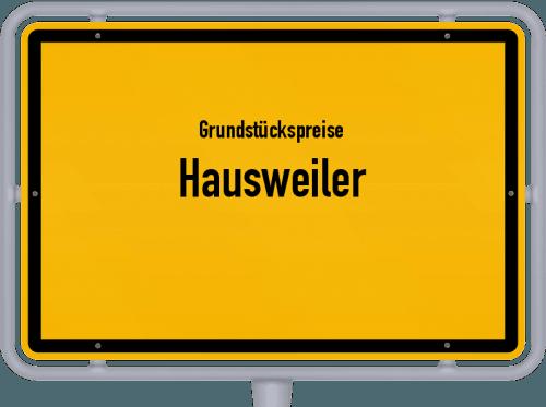 Grundstückspreise Hausweiler 2019
