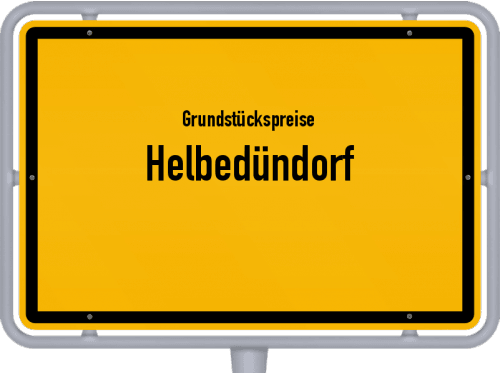 Grundstückspreise Helbedündorf 2019