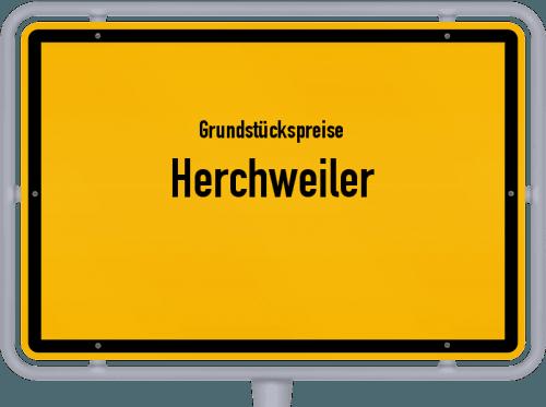 Grundstückspreise Herchweiler 2019