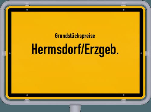 Grundstückspreise Hermsdorf/Erzgeb. 2019