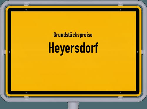 Grundstückspreise Heyersdorf 2019